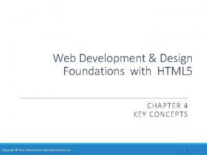 Web Development Design Foundations with HTML 5 CHAPTER