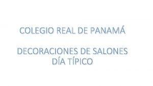 COLEGIO REAL DE PANAM DECORACIONES DE SALONES DA