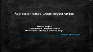 Regressionbased Image Registration Masters Project Department of Computer