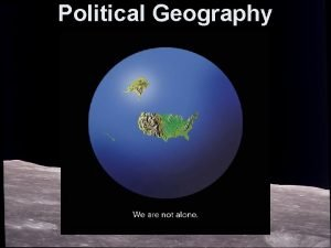 Political Geography Political Architecture What is a State