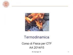 Termodinamica Corso di Fisica per CTF AA 201415