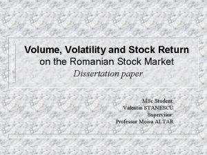 Volume Volatility and Stock Return on the Romanian