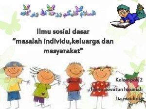Ilmu sosial dasar masalah individu keluarga dan masyarakat