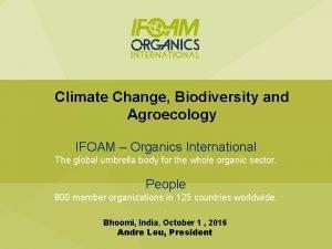 Climate Change Biodiversity and Agroecology IFOAM Organics International