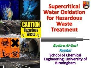Supercritical Water Oxidation for Hazardous Waste Treatment Bushra