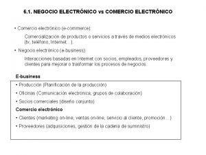 6 1 NEGOCIO ELECTRNICO vs COMERCIO ELECTRNICO Comercio