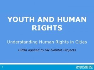 YOUTH AND HUMAN RIGHTS Understanding Human Rights in