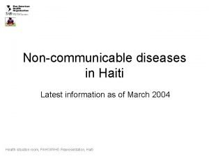 Noncommunicable diseases in Haiti Latest information as of