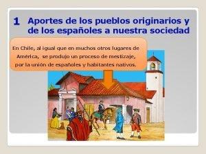 1 Aportes de los pueblos originarios y de