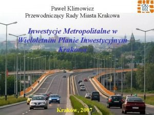 Pawe Klimowicz Przewodniczcy Rady Miasta Krakowa Inwestycje Metropolitalne