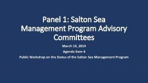 Panel 1 Salton Sea Management Program Advisory Committees