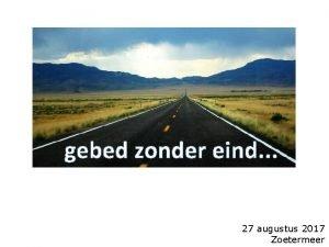 gebed zonder eind 27 augustus 2017 Zoetermeer Nicolaes