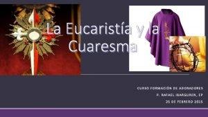 La Eucarista y la Cuaresma CURSO FORMACIN DE