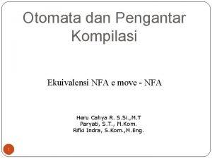 Otomata dan Pengantar Kompilasi Ekuivalensi NFA e move