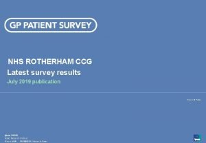 NHS ROTHERHAM CCG Latest survey results July 2019