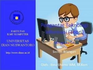 FAKULTAS ILMU KOMPUTER Pengantar Teknologi Informasi Teori UNIVERSITAS