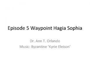 Episode 5 Waypoint Hagia Sophia Dr Ann T