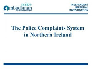 The Police Complaints System in Northern Ireland Northern