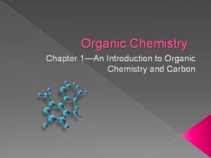 Organic Chemistry Chapter 1An Introduction to Organic Chemistry
