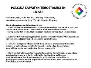 POLKUJA LPISYN TEHOSTAMISEEN 123 Mukana Kpedu Sedu Jao