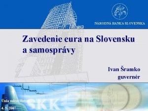 NRODN BANKA SLOVENSKA Zavedenie eura na Slovensku a