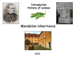 Introduction History of science Mendelian inheritance 2020 Gregor
