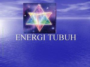 ENERGI TUBUH Definisi Energi n n Energi adalah