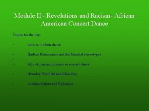 Module II Revelations and Racism African American Concert