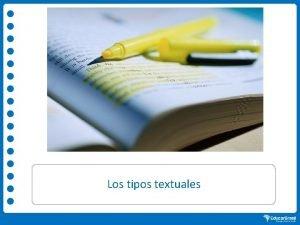 Los tipos textuales Estimado alumno para aprovechar los