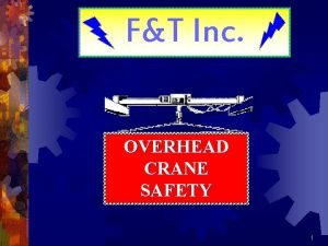 FT Inc OVERHEAD CRANE SAFETY 1 OVERHEAD AND