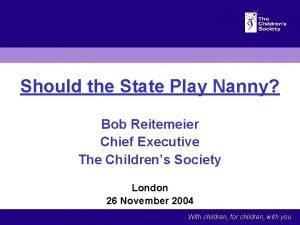 Should the State Play Nanny Bob Reitemeier Chief