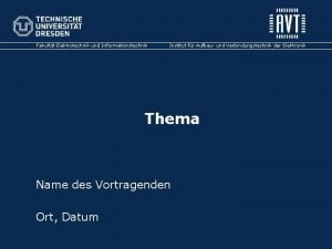 Fakultt Elektrotechnik und Informationstechnik Institut fr Aufbau und
