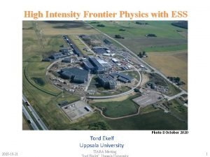 High Intensity Frontier Physics with ESS Tord Ekelf
