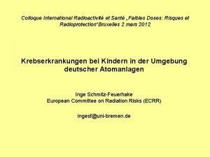 Colloque International Radioactivit et Sant Faibles Doses Risques