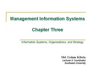 Management Information Systems Chapter Three Information Systems Organizations
