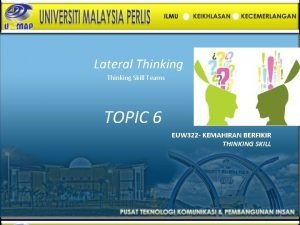 Lateral Thinking Skill Teams TOPIC 6 EUW 322