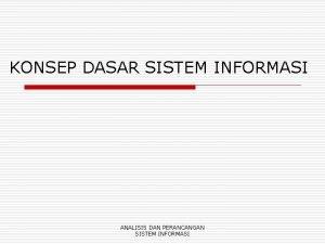 KONSEP DASAR SISTEM INFORMASI ANALISIS DAN PERANCANGAN SISTEM