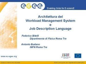 Enabling Grids for Escienc E Architettura del Workload