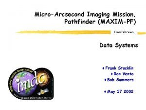 MicroArcsecond Imaging Mission Pathfinder MAXIMPF Final Version Data
