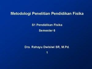 Metodologi Penelitian Pendidikan Fisika S 1 Pendidikan Fisika