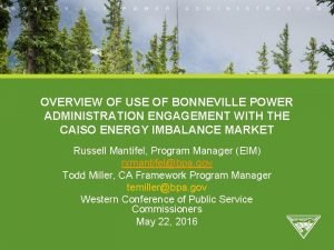 OVERVIEW OF USE OF BONNEVILLE POWER ADMINISTRATION ENGAGEMENT