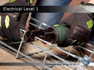 Electrical Level 1 Raceways and Fittings 26108 17