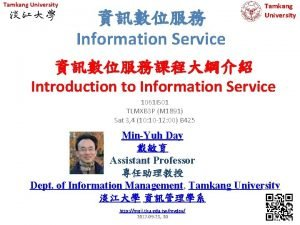 Tamkang University Information Service Tamkang University Introduction to