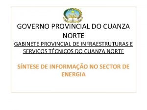 GOVERNO PROVINCIAL DO CUANZA NORTE GABINETE PROVINCIAL DE