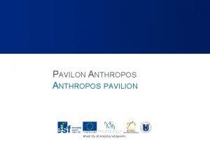 PAVILON ANTHROPOS PAVILION PAVILON ANTHROPOS PAVILION Pavilon Anthropos