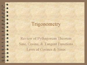 Trigonometry Review of Pythagorean Theorem Sine Cosine Tangent