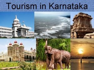 Tourism in Karnataka TOURISM Importance Tourism is not