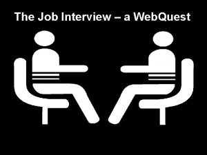 The Job Interview a Web Quest The Interview