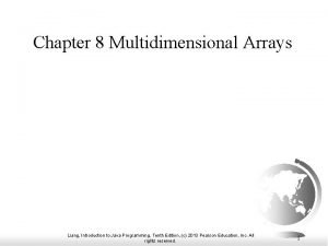 Chapter 8 Multidimensional Arrays Liang Introduction to Java