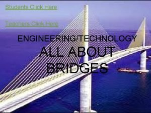 Students Click Here Teachers Click Here ENGINEERINGTECHNOLOGY ALL